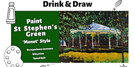 Paint St Stephen's Green (Monet Style - Drink & Draw) Bank Holiday Sunday tickets