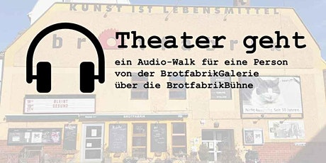 Theater geht | eine Audiowalk | VIDEO-ON-DEMAND-EDITION Tickets
