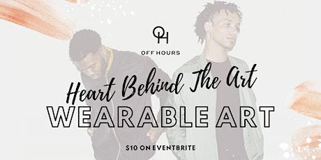Heart Behind the Art Vol. VII 'Wearable Art' tickets