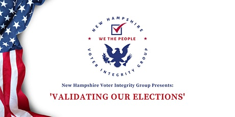NH Voter Integrity - Validating Our Elections tickets