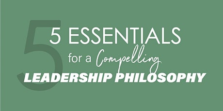 Creating a Compelling Leadership Philosophy - 3 Sessions tickets