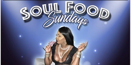 Soul Food Sunday's: Dinner with the Queen Dymond Onasis tickets
