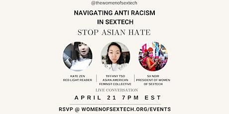Navigating Anti Racism in SexTech - STOP ASAIN HATE w/ Tiffany Tso & Kate Z tickets