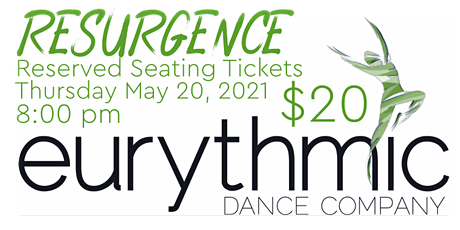 Reserved Seating (Thurs 8pm): Eurythmic Dance Company presents RESURGENCE tickets