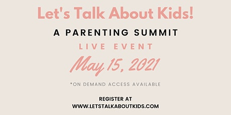 Let's Talk About Kids! Virtual Parenting Summit tickets
