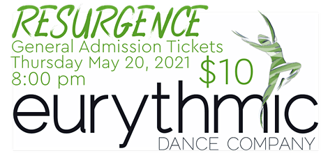General Admission (Thurs 8pm): Eurythmic Dance Company presents RESURGENCE tickets