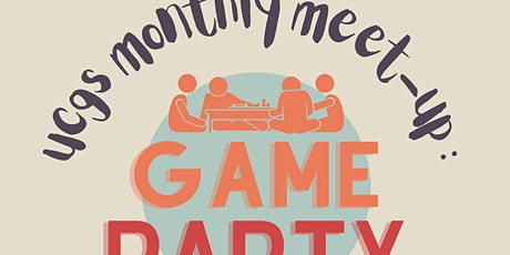 UCGS Members Monthly Meetup: Game Party tickets