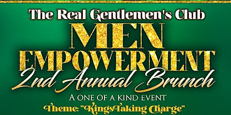 The Real Gentlemen's Club 2nd Annual Men Empowerment Brunch tickets