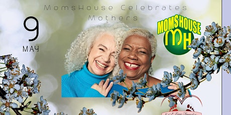 MomsHouse Celebrates Mothers tickets