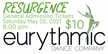General Admission (Sat 8pm): Eurythmic Dance Company presents RESURGENCE tickets