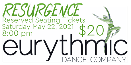 Reserved Seating (Sat 8pm): Eurythmic Dance Company presents RESURGENCE tickets