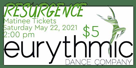 Matinee (Saturday 2pm): Eurythmic Dance Company presents RESURGENCE tickets