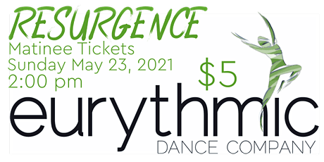 Matinee (Sunday 2pm): Eurythmic Dance Company presents RESURGENCE tickets