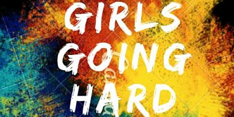 Annual Girls Conference: Girls Going Hard!! entradas