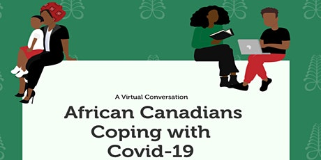 African Canadians Coping with Covid-19: A Virtual Conversation tickets