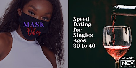 Mask Vibes: Speed Dating for Singles Ages 30 to 40 tickets