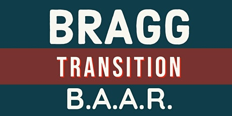 May 2021 - Bragg Transition B.A.A.R. tickets