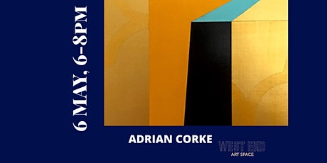 ADRIAN CORKE SOLO SHOW RECEPTION tickets