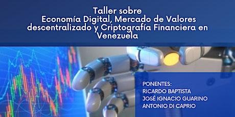 Economía Digital, Mercado de Valores  y Criptografía financiera en Vzla entradas