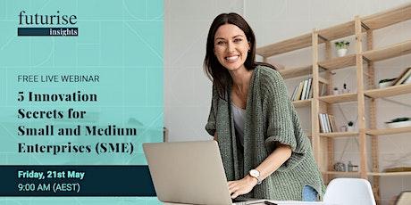 5 Innovation Secrets for Small and Medium Enterprises tickets