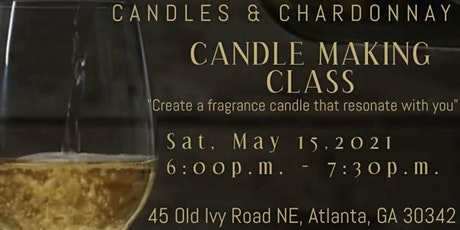 Candles and Chardonnay...Candle Making Class. Vibe while making a Candlle tickets
