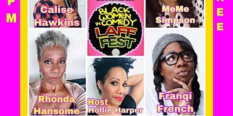 Black Women In Comedy Laff Fest  Zoom Show, April 24th 2021 tickets