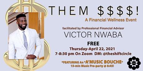 Them $$$$!: A SHIFT Financial Wellness Event tickets