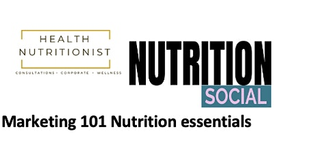 Health Nutritionist X Nutrition Social: Nutrition Marketing 101 tickets