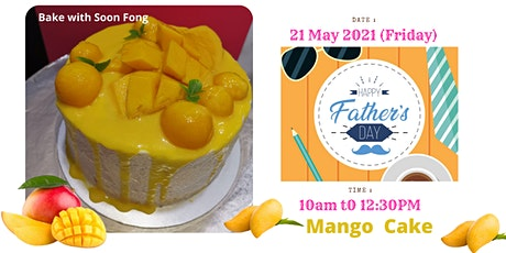Free  Baking Class -Mango Cream Cake ( Father Day ) - Online tickets