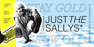 Stay Gold, Grow Old with Just The Sallys