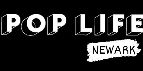 POP LIFE NEWARK tickets