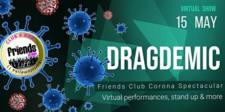 DRAGDEMIC - Friends Club Corona Spectacular hosted by Gizela Kova tickets