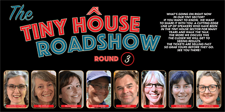 The Tiny House Roadshow Round #3 | Tiny House Current Affairs tickets