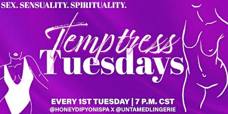 Temptress Tuesdays: Pleasure vs. Intimacy tickets