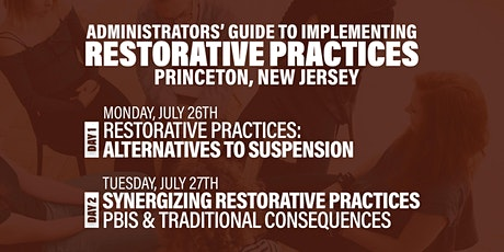 Administrators' Guide To Implementing Restorative Practices (Princeton, NJ) tickets