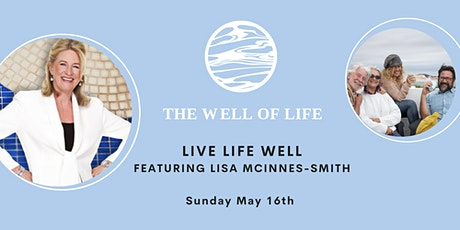 Live Life Well - May Event - featuring LISA MCINNES-SMITH tickets
