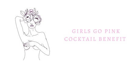 Girls Go Pink Cocktail Benefit tickets