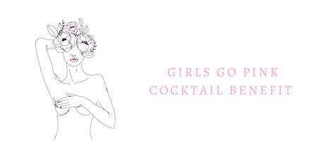 Girls Go Pink Cocktail Benefit tickets
