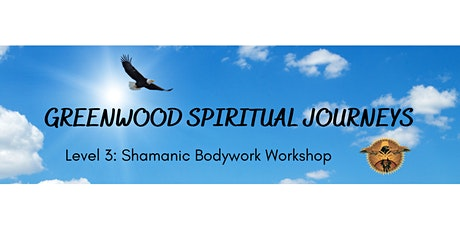 Shamanism Level 3 Bodywork Workshop tickets