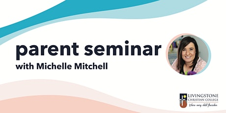 Parent Seminar with Michelle Mitchell tickets
