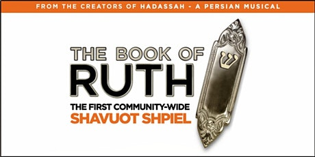 THE BOOK OF RUTH Shavuot Shpiel — Livestream! tickets