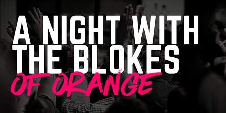A Night With The Blokes of Orange tickets