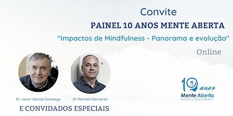 Painel 10 anos Mente Aberta: Impactos de Mindfulness - Panorama e evolução bilhetes
