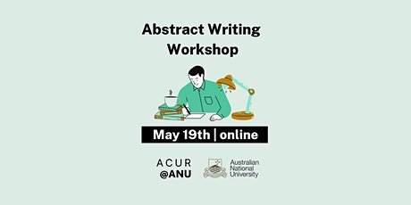 ACUR@ANU 2021 Abstract Writing Workshop tickets