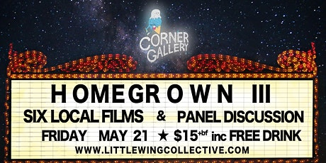 The Corner Gallery Cinema: HOMEGROWN III tickets
