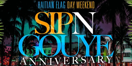 SIP N GOUYE 1 YEAR ANNIVERSARY ( MIAMI ) tickets