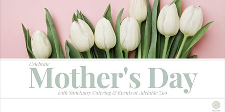 2021 Sanctuary Adelaide Zoo Mothers Day tickets