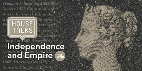 Independence and Empire, House Talks at NSW Parliament tickets