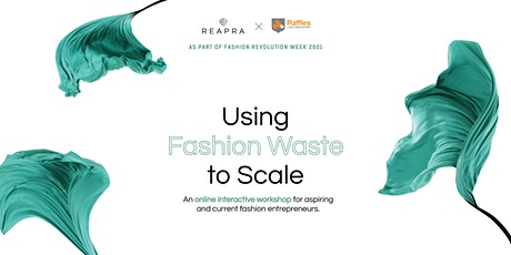 Session 2   Using Fashion Waste to Scale [Online Interactive Workshop] tickets
