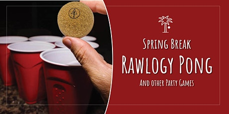 Spring Break: Rawlogy Pong & Other Drinking Games (It's not what you think) tickets